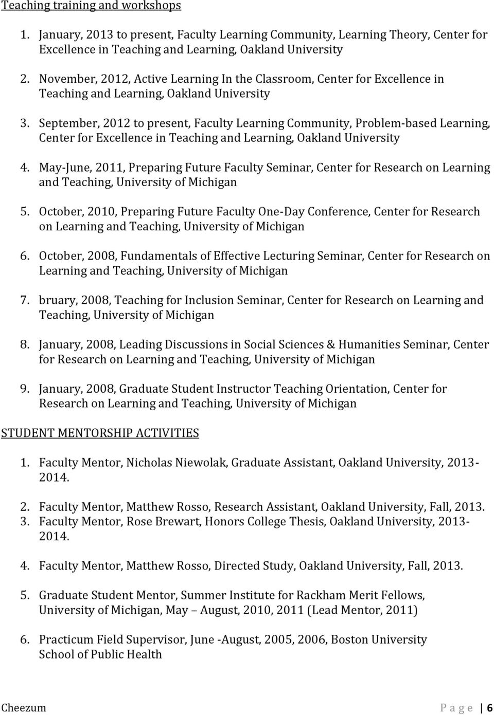 September, 2012 to present, Faculty Learning Community, Problem-based Learning, Center for Excellence in Teaching and Learning, Oakland University 4.