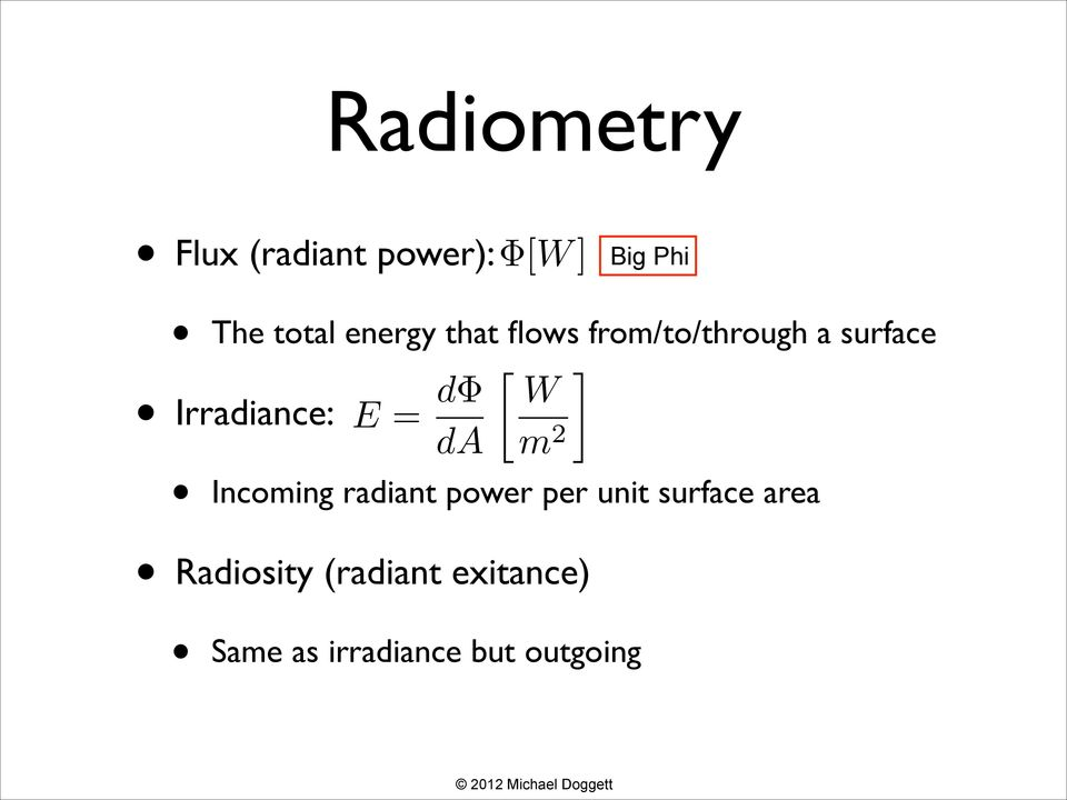 W m 2 Incoming radiant power per unit surface area Radiosity