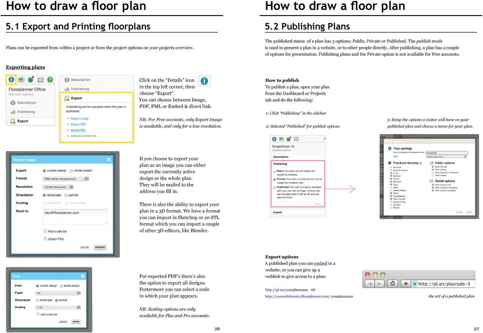 After publishing, a plan has a couple of options for presentation. Publishing plans and the Private option is not available for Free accounts.
