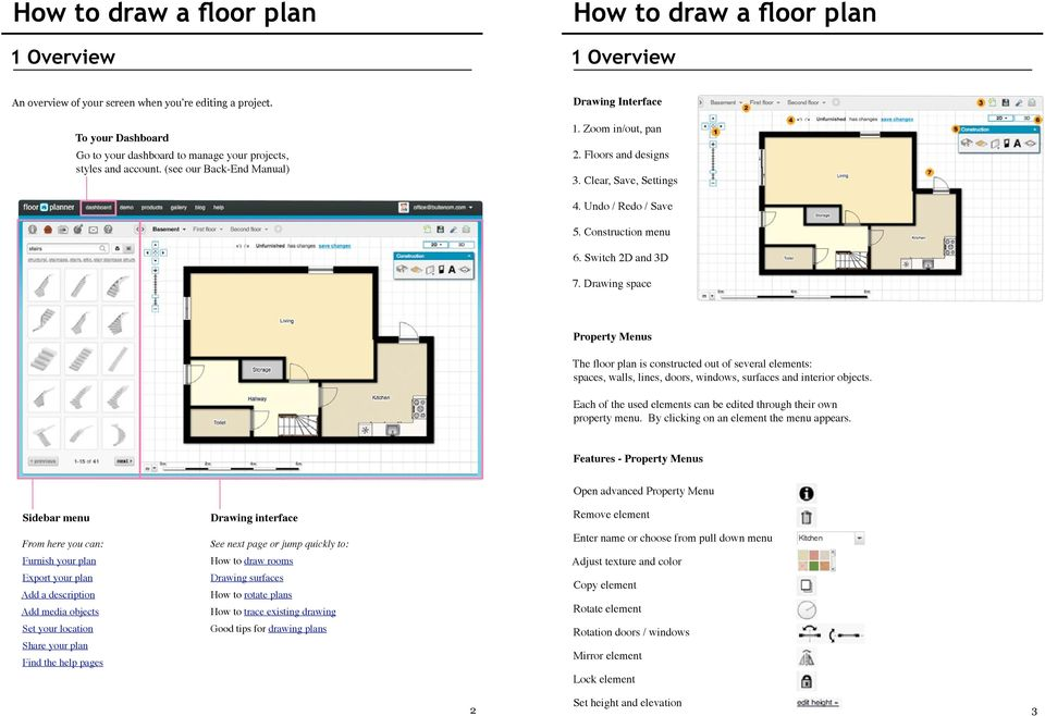 Drawing space Property Menus The floor plan is constructed out of several elements: spaces, walls, lines, doors, windows, surfaces and interior objects.