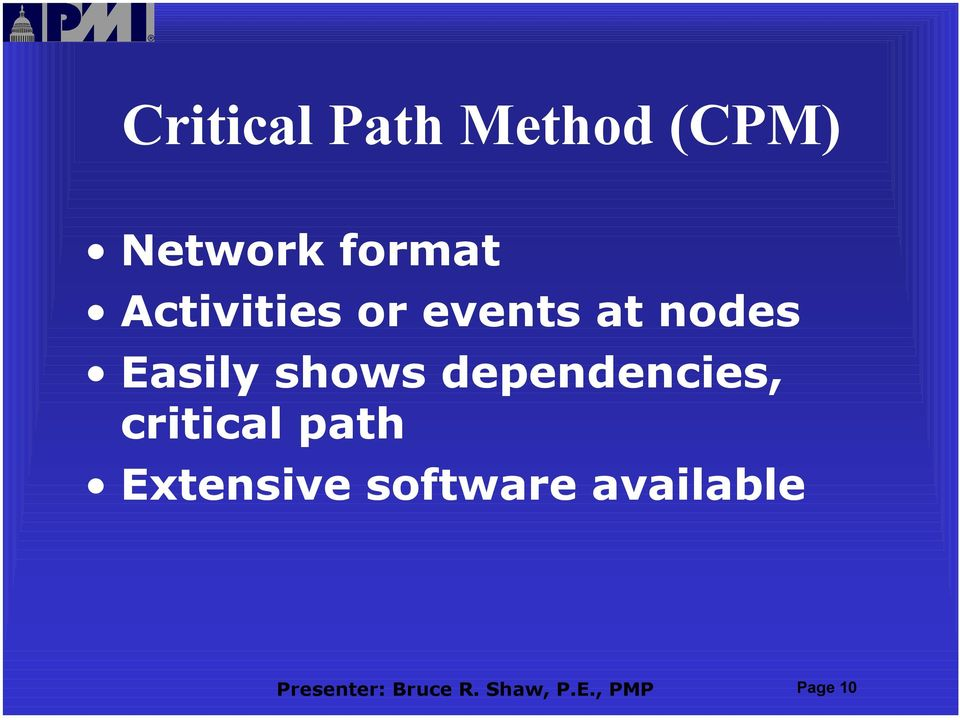 dependencies, critical path Extensive software