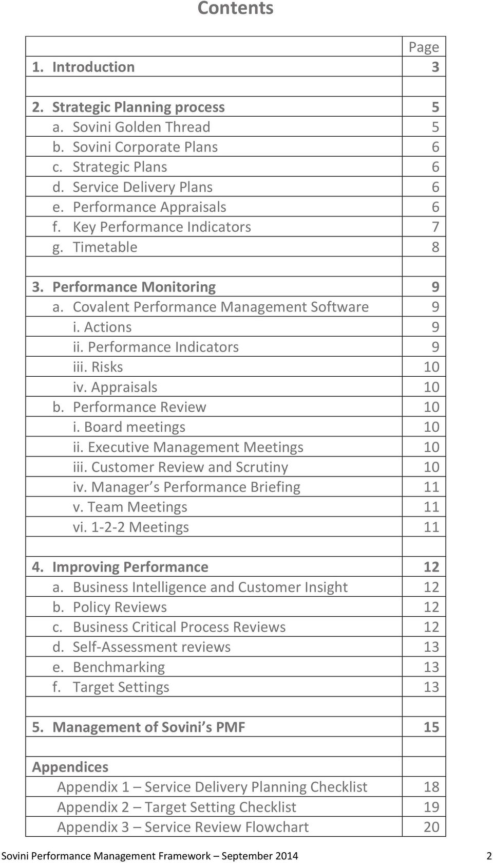 Performance Review 10 i. Board meetings 10 ii. Executive Management Meetings 10 iii. Customer Review and Scrutiny 10 iv. Manager s Performance Briefing 11 v. Team Meetings 11 vi. 1-2-2 Meetings 11 4.