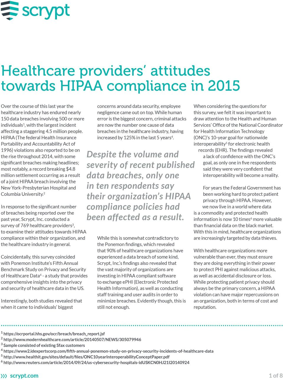 HIPAA (The federal Health Insurance Portability and Accountability Act of 1996) violations also reported to be on the rise throughout 2014, with some significant breaches making headlines; most