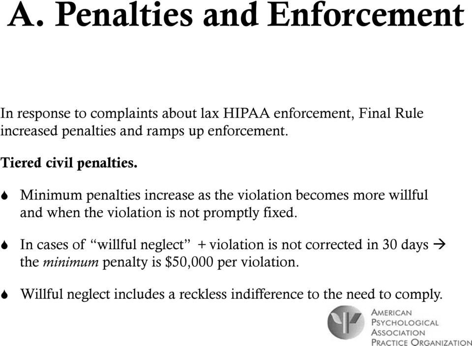 Minimum penalties increase as the violation becomes more willful and when the violation is not promptly fixed.