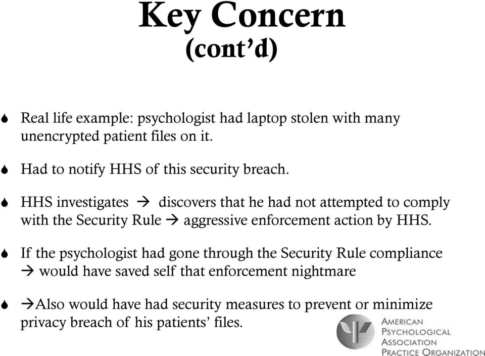 HHS investigates discovers that he had not attempted to comply with the Security Rule aggressive enforcement action by HHS.