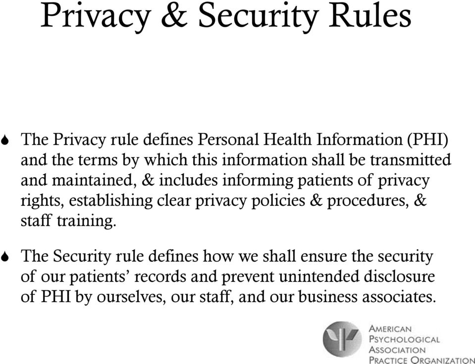clear privacy policies & procedures, & staff training.