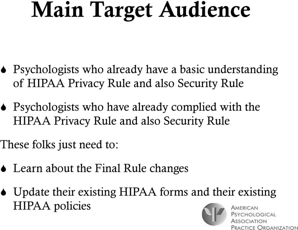 HIPAA Privacy Rule and also Security Rule These folks just need to: Learn about the