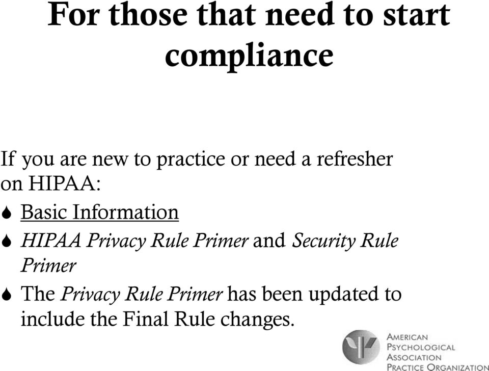 HIPAA Privacy Rule Primer and Security Rule Primer The