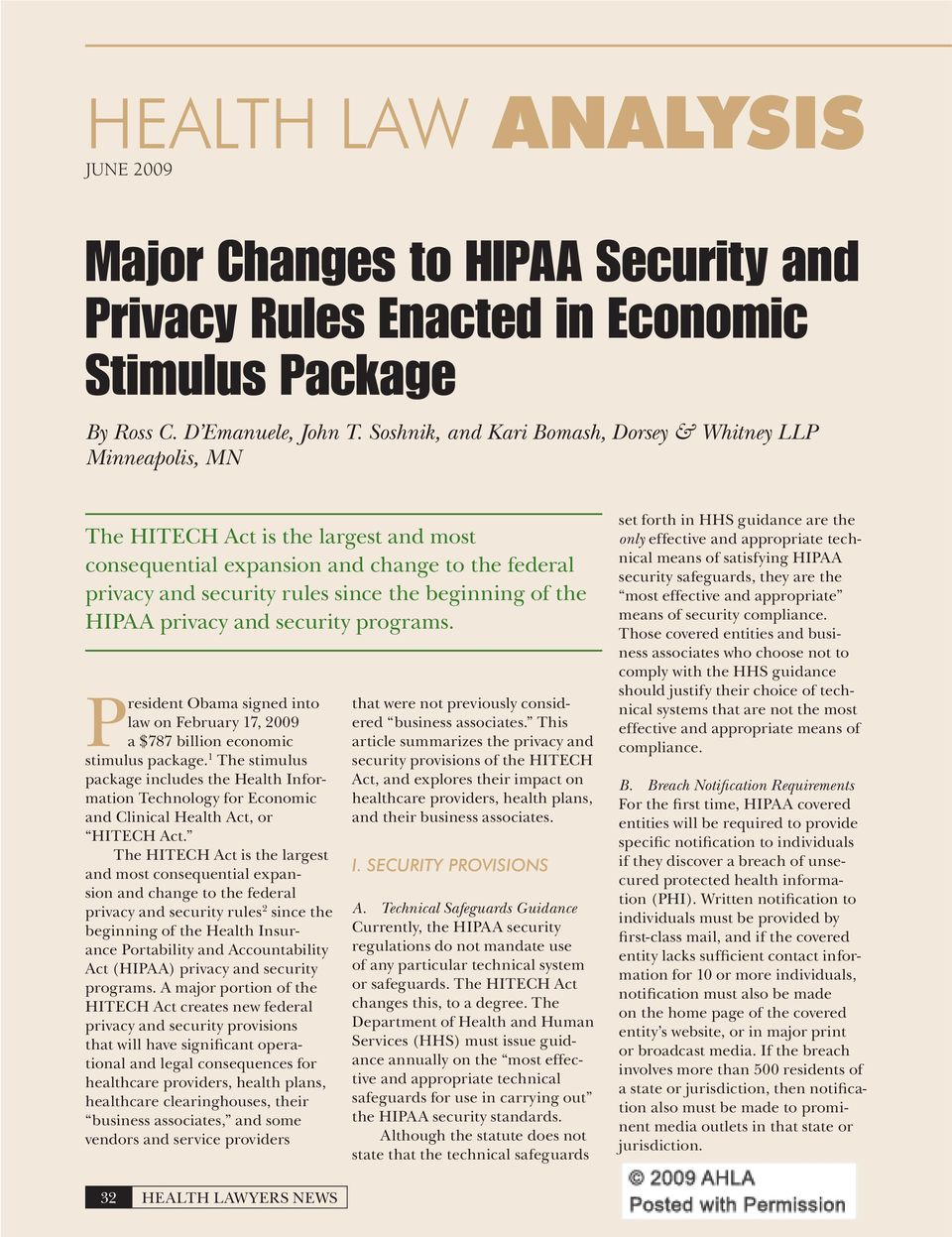 of the HIPAA privacy and security programs. President Obama signed into law on February 17, 2009 a $787 billion economic stimulus package.