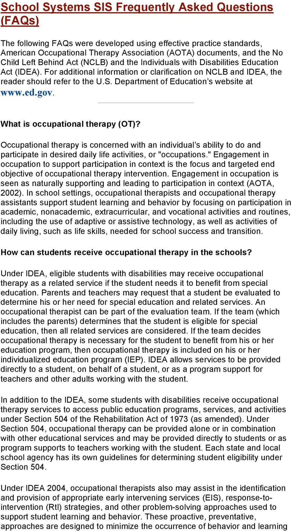 Department of Education s website at www.ed.gov. What is occupational therapy (OT)?