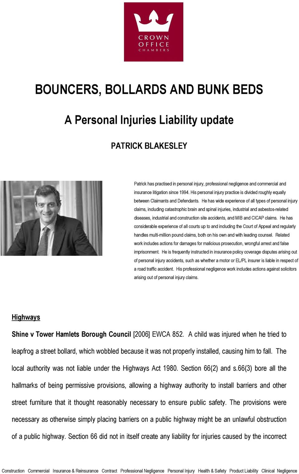 He has wide experience of all types of personal injury claims, including catastrophic brain and spinal injuries, industrial and asbestos-related diseases, industrial and construction site accidents,