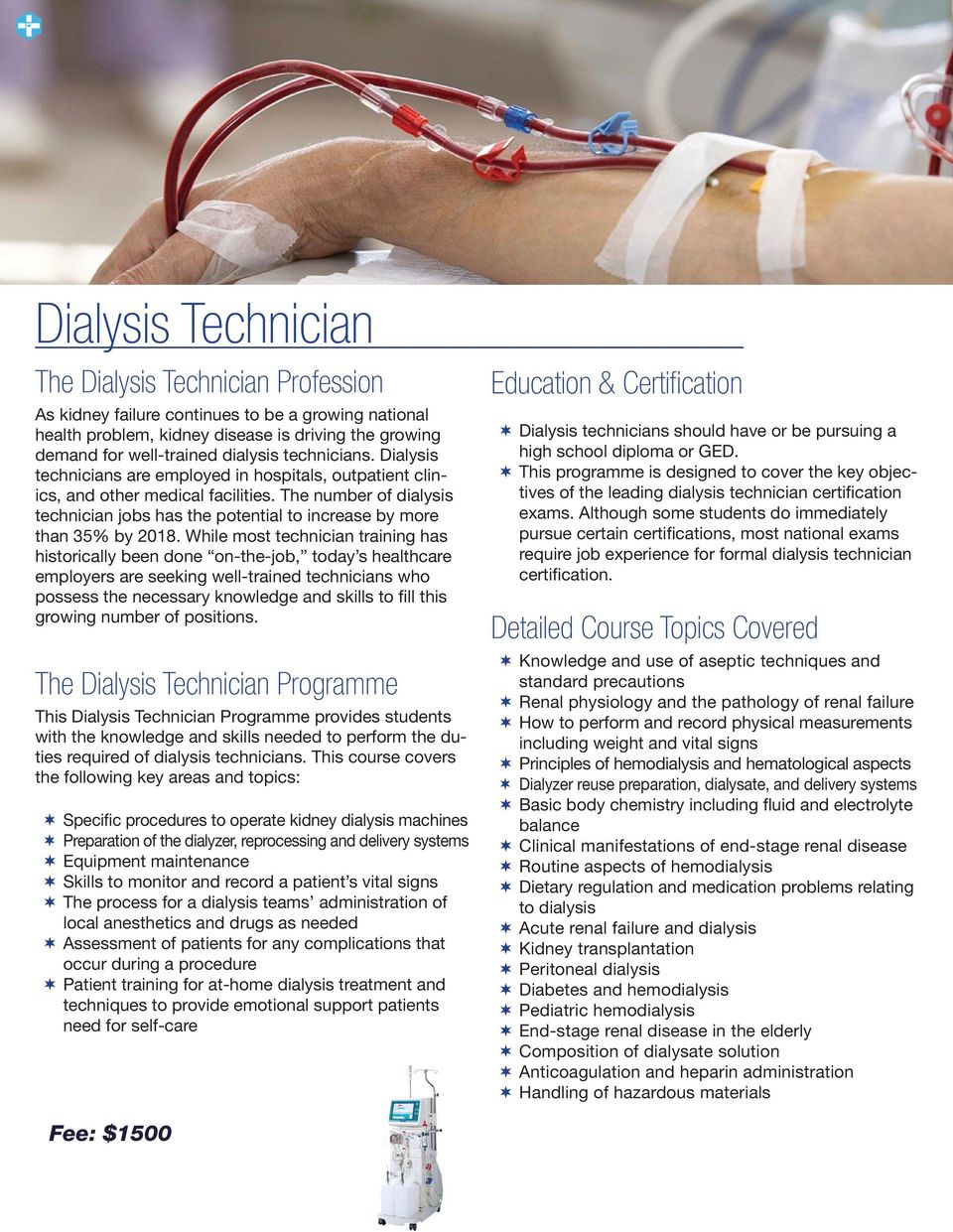 The number of dialysis technician jobs has the potential to increase by more than 35% by 2018.