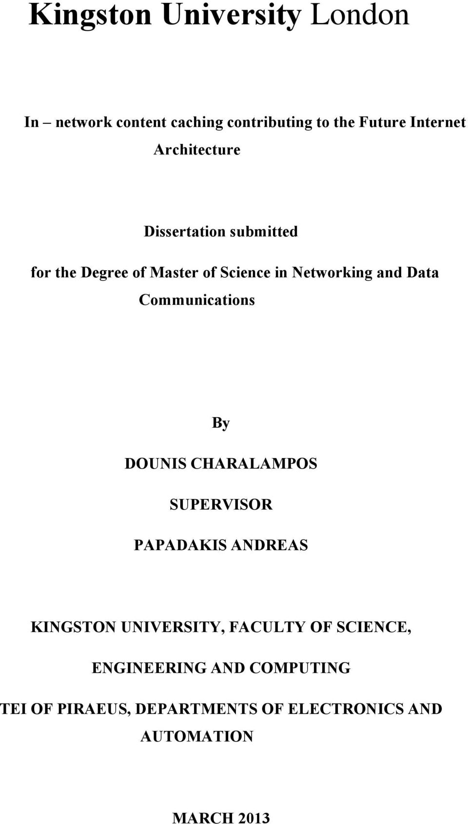 Communications By DOUNIS CHARALAMPOS SUPERVISOR PAPADAKIS ANDREAS KINGSTON UNIVERSITY, FACULTY