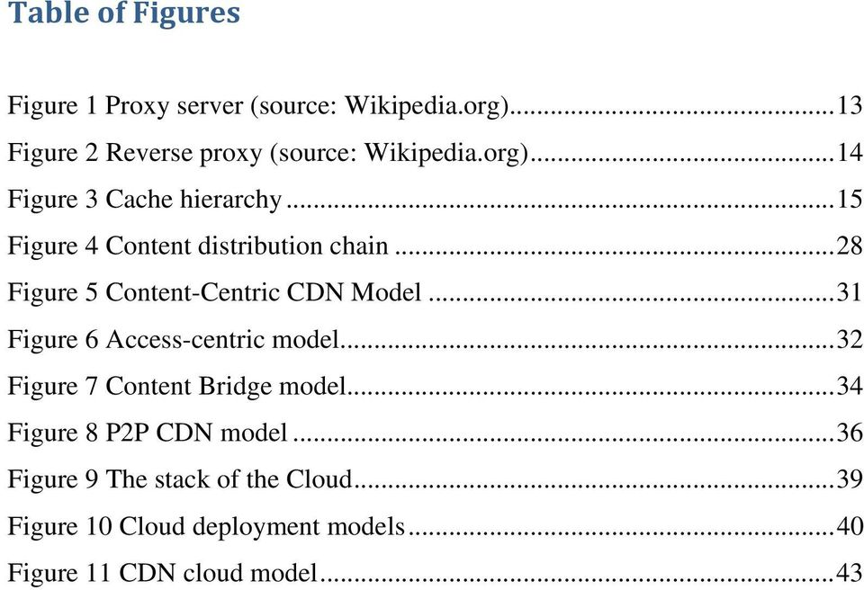 .. 28 Figure 5 Content-Centric CDN Model... 31 Figure 6 Access-centric model... 32 Figure 7 Content Bridge model.