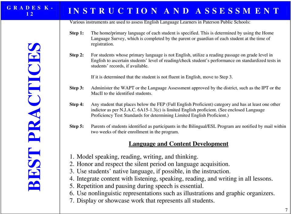For students whose primary language is not English, utilize a reading passage on grade level in English to ascertain students level of reading/check student s performance on standardized tests in