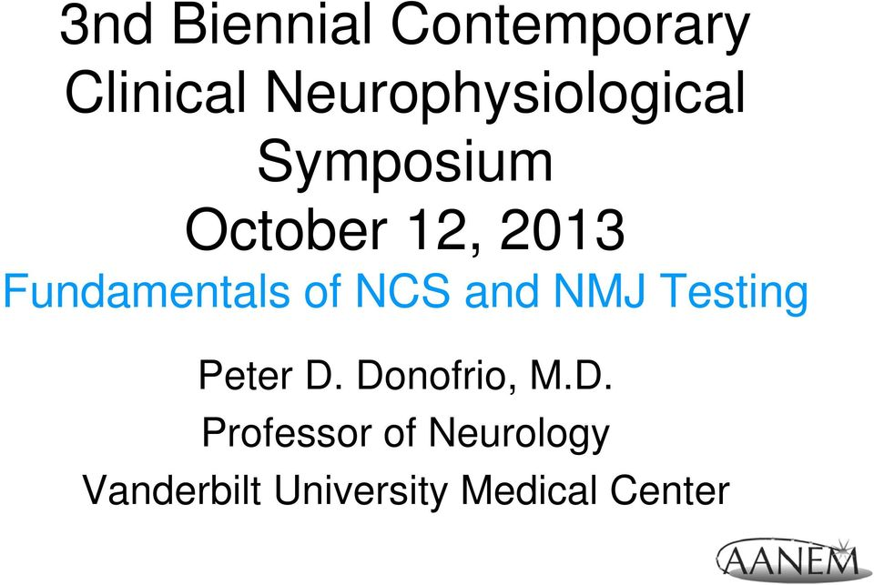 Fundamentals of NCS and NMJ Testing Peter D.