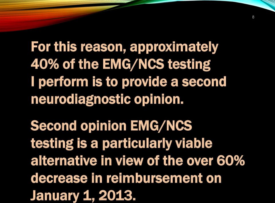 Second opinion EMG/NCS testing is a particularly viable