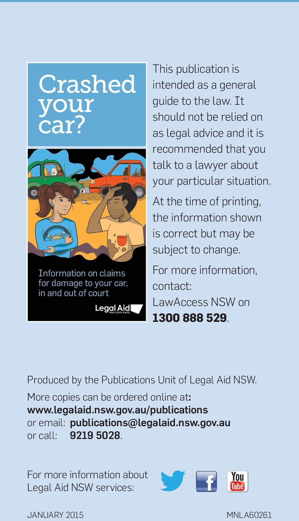 At the time of printing, the information shown is correct but may be subject to change. For more information, contact: LawAccess NSW on 1300 888 529.