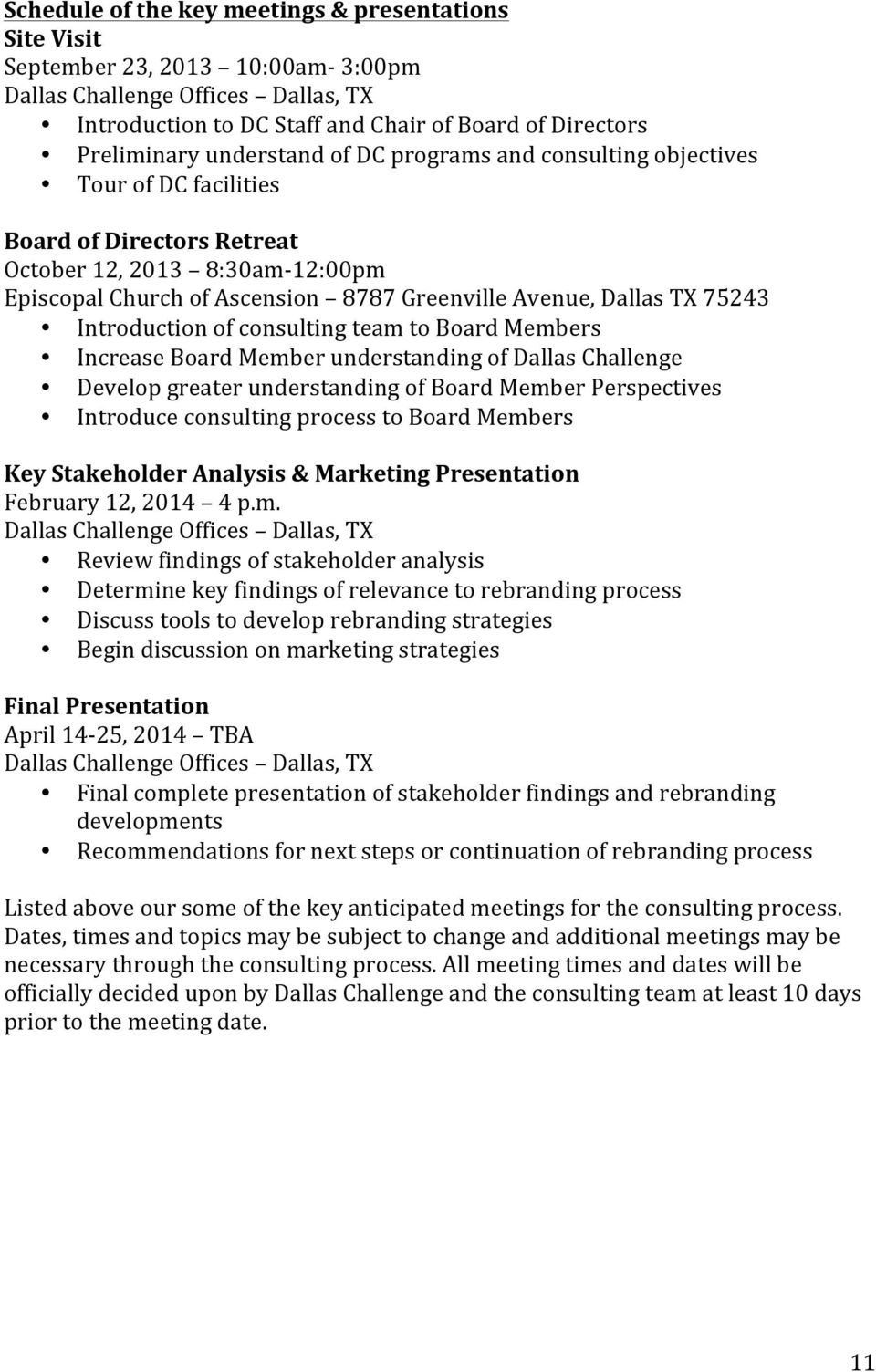 75243 Introduction of consulting team to Board Members Increase Board Member understanding of Dallas Challenge Develop greater understanding of Board Member Perspectives Introduce consulting process