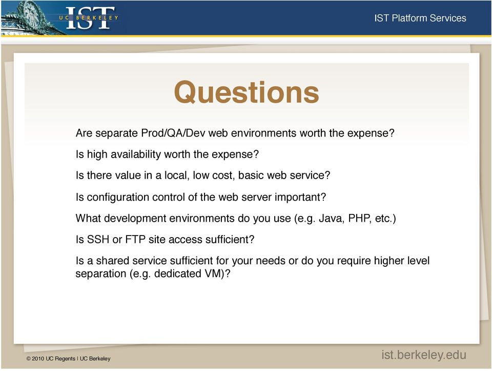 Is configuration control of the web server important? What development environments do you use (e.g. Java, PHP, etc.