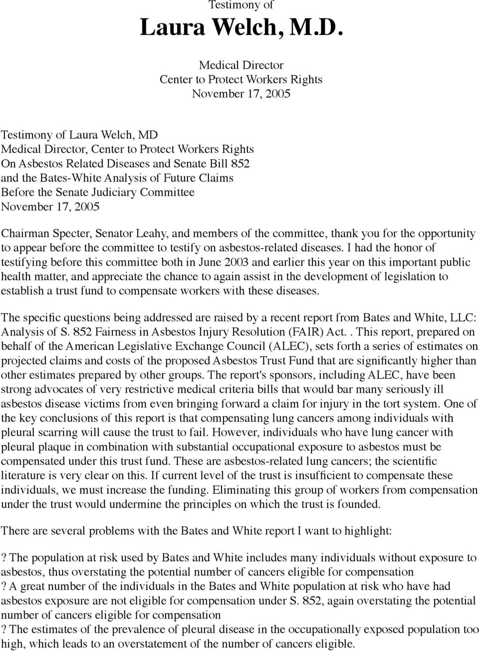 and the Bates-White Analysis of Future Claims Before the Senate Judiciary Committee November 17, 2005 Chairman Specter, Senator Leahy, and members of the committee, thank you for the opportunity to