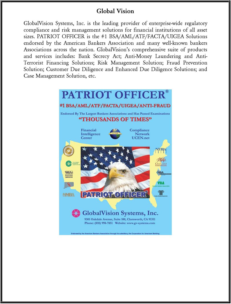 PATRIOT OFFICER is the #1 BSA/AML/ATF/FACTA/UIGEA Solutions endorsed by the American Bankers Association and many well-known bankers Associations across the