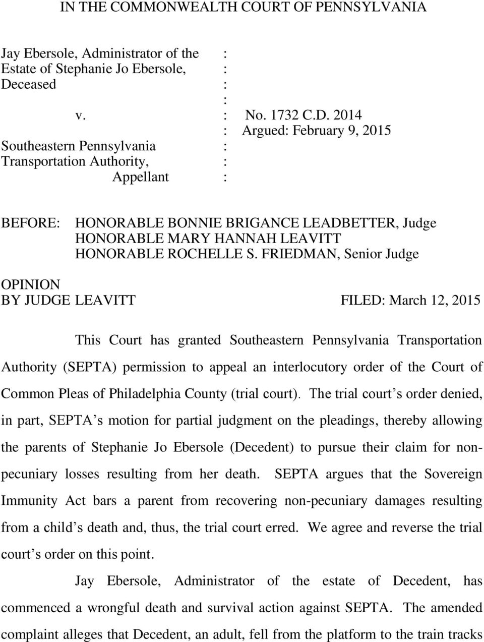 2014 : Argued: February 9, 2015 Southeastern Pennsylvania : Transportation Authority, : Appellant : BEFORE: HONORABLE BONNIE BRIGANCE LEADBETTER, Judge HONORABLE MARY HANNAH LEAVITT HONORABLE
