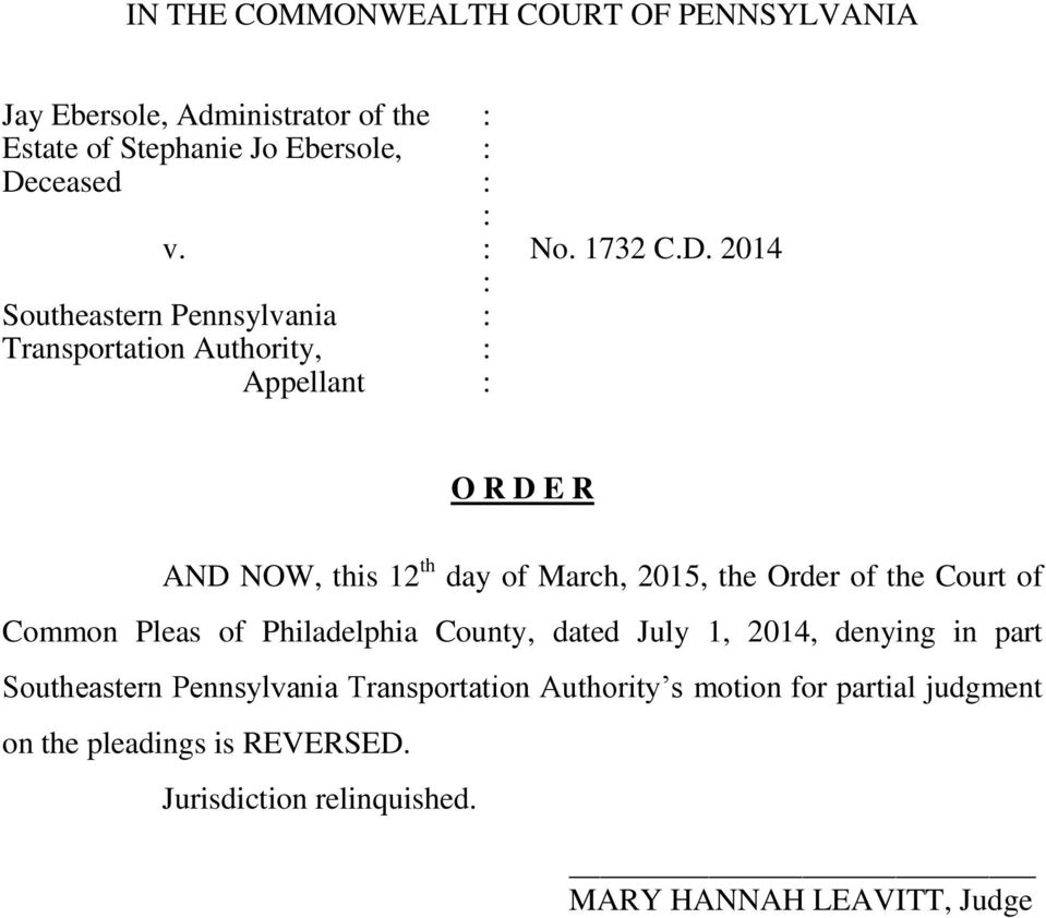 2014 : Southeastern Pennsylvania : Transportation Authority, : Appellant : O R D E R AND NOW, this 12 th day of March, 2015, the