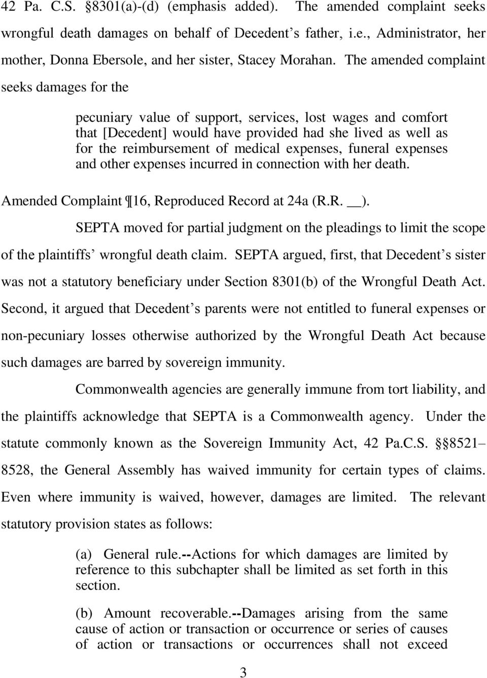 expenses, funeral expenses and other expenses incurred in connection with her death. Amended Complaint 16, Reproduced Record at 24a (R.R. ).