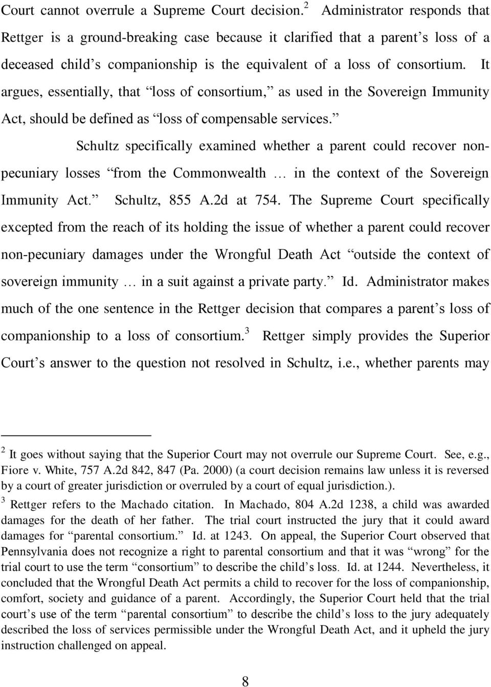 It argues, essentially, that loss of consortium, as used in the Sovereign Immunity Act, should be defined as loss of compensable services.