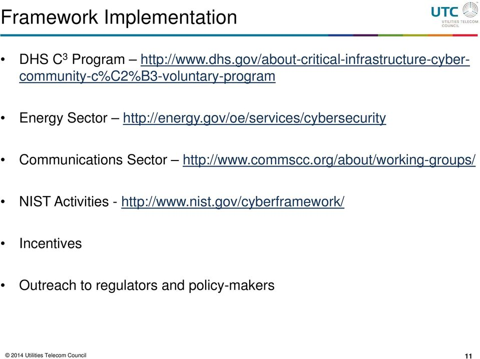 http://energy.gov/oe/services/cybersecurity Communications Sector http://www.commscc.