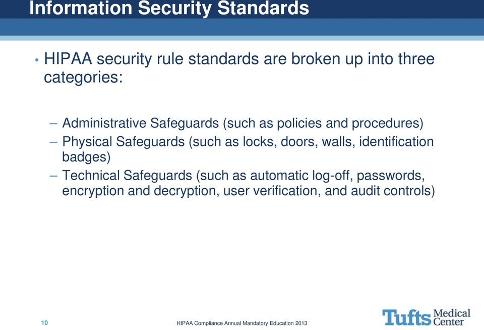 Safeguards (such as locks, doors, walls, identification badges) Technical Safeguards