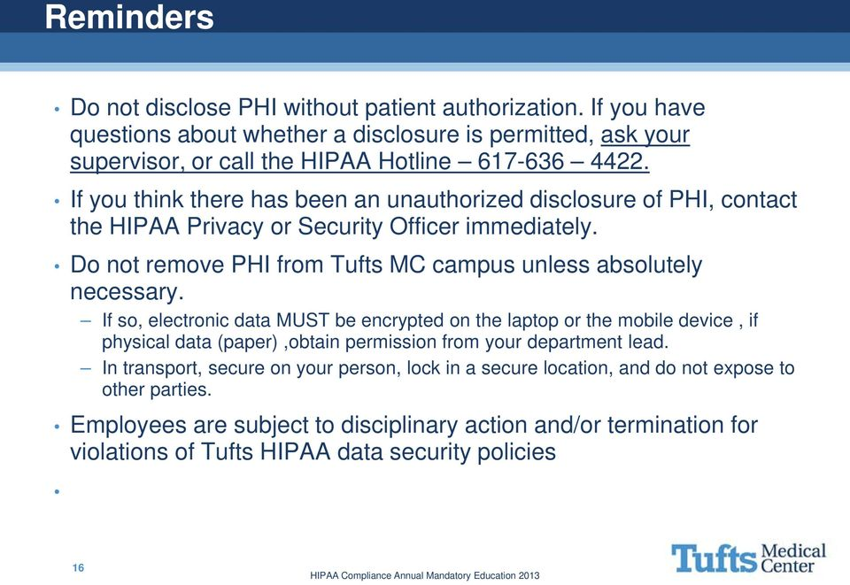 Do not remove PHI from Tufts MC campus unless absolutely necessary.