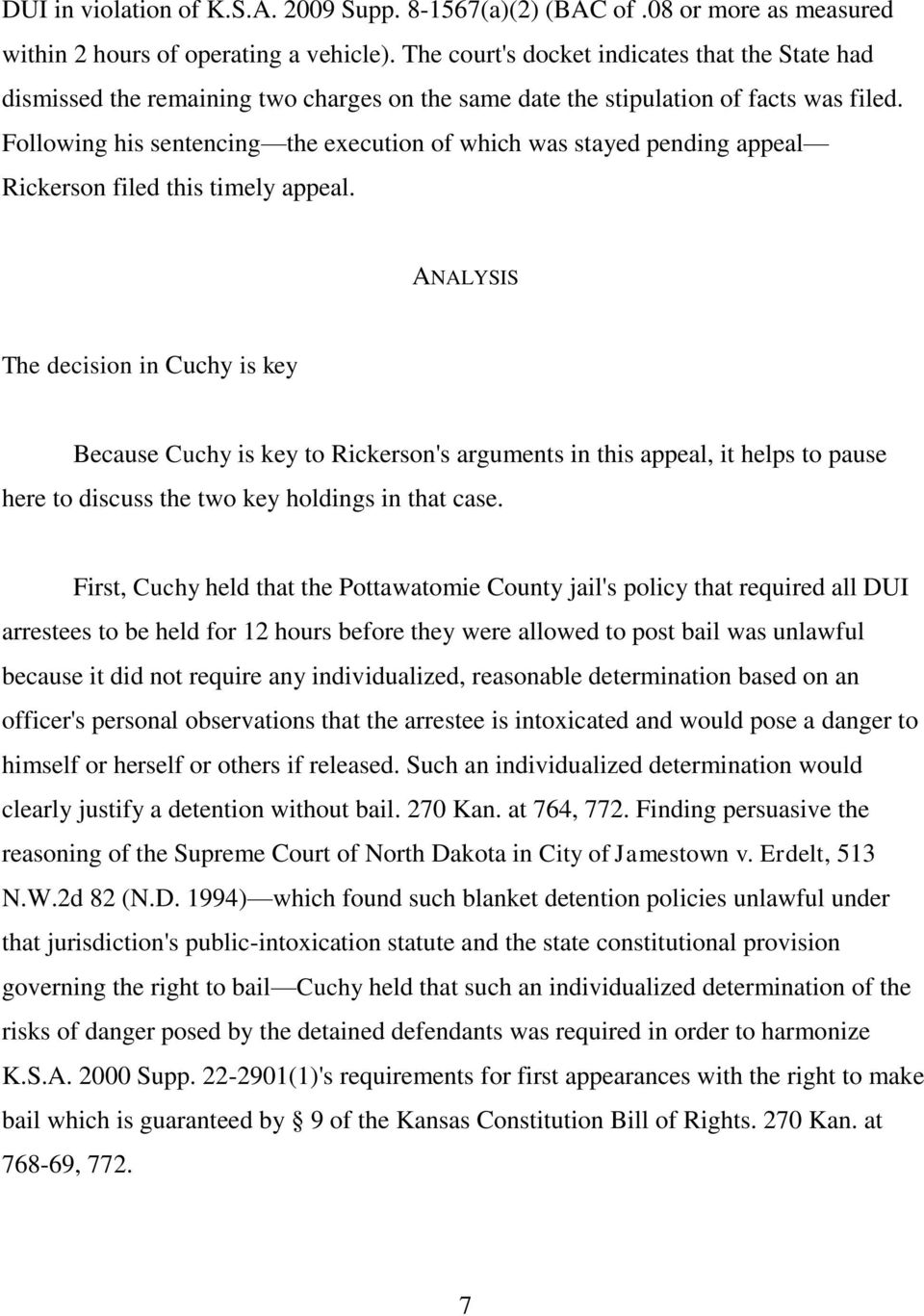Following his sentencing the execution of which was stayed pending appeal Rickerson filed this timely appeal.