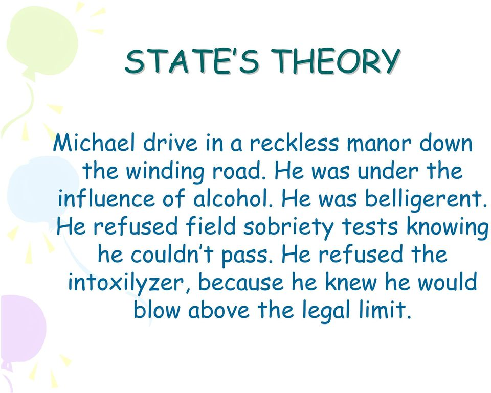 He refused field sobriety tests knowing he couldn t pass.