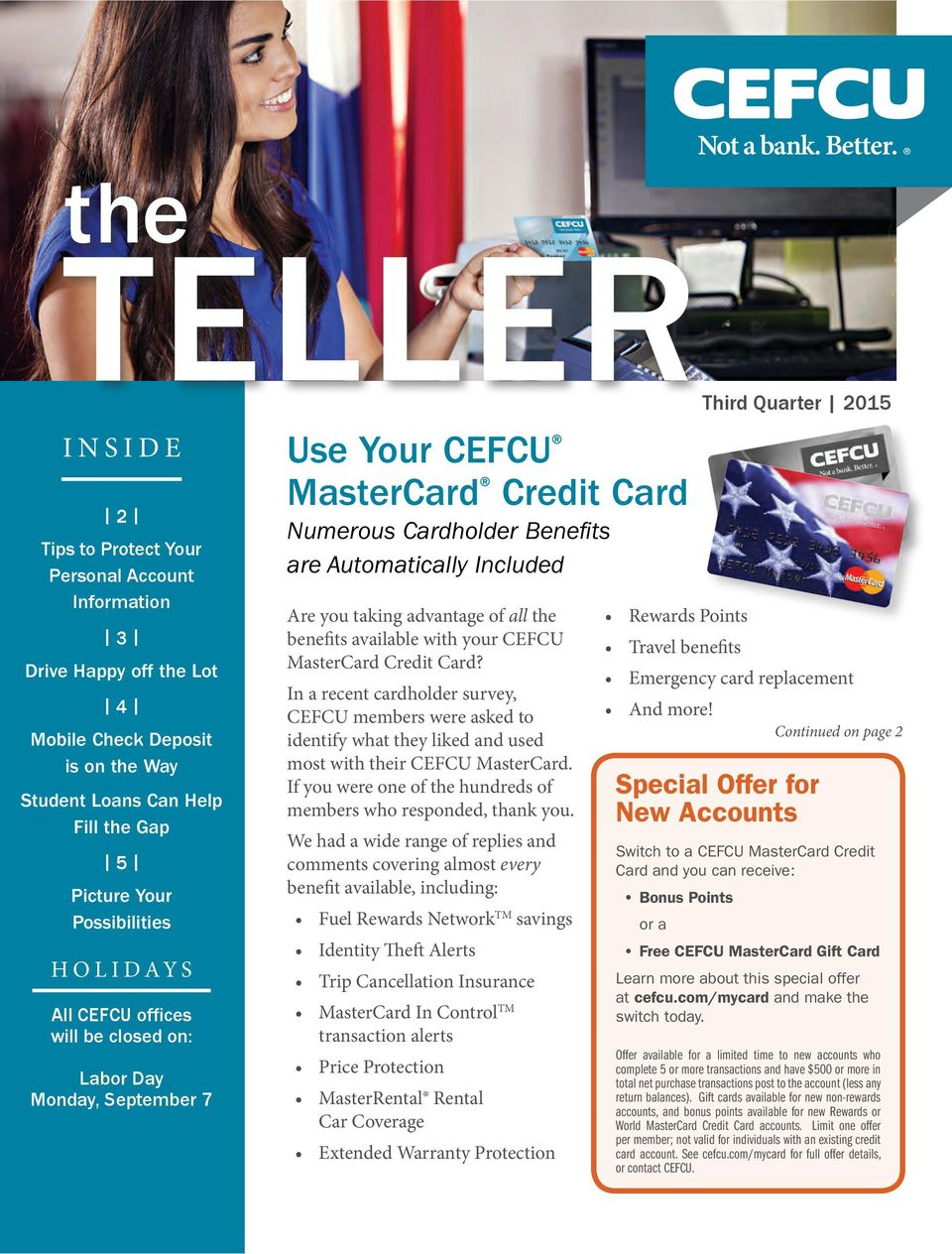 taking advantage of all the benefits available with your CEFCU MasterCard Credit Card?