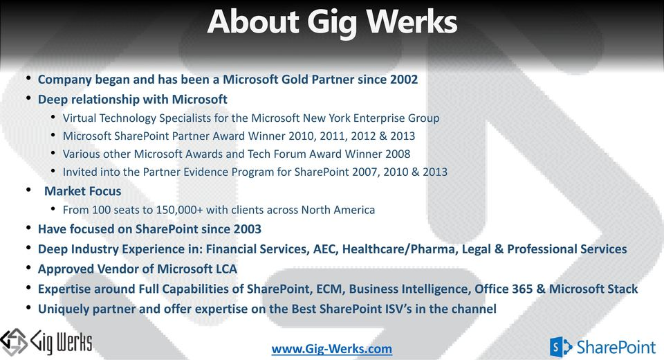Market Focus From 100 seats to 150,000+ with clients across North America Have focused on SharePoint since 2003 Deep Industry Experience in: Financial Services, AEC, Healthcare/Pharma, Legal &