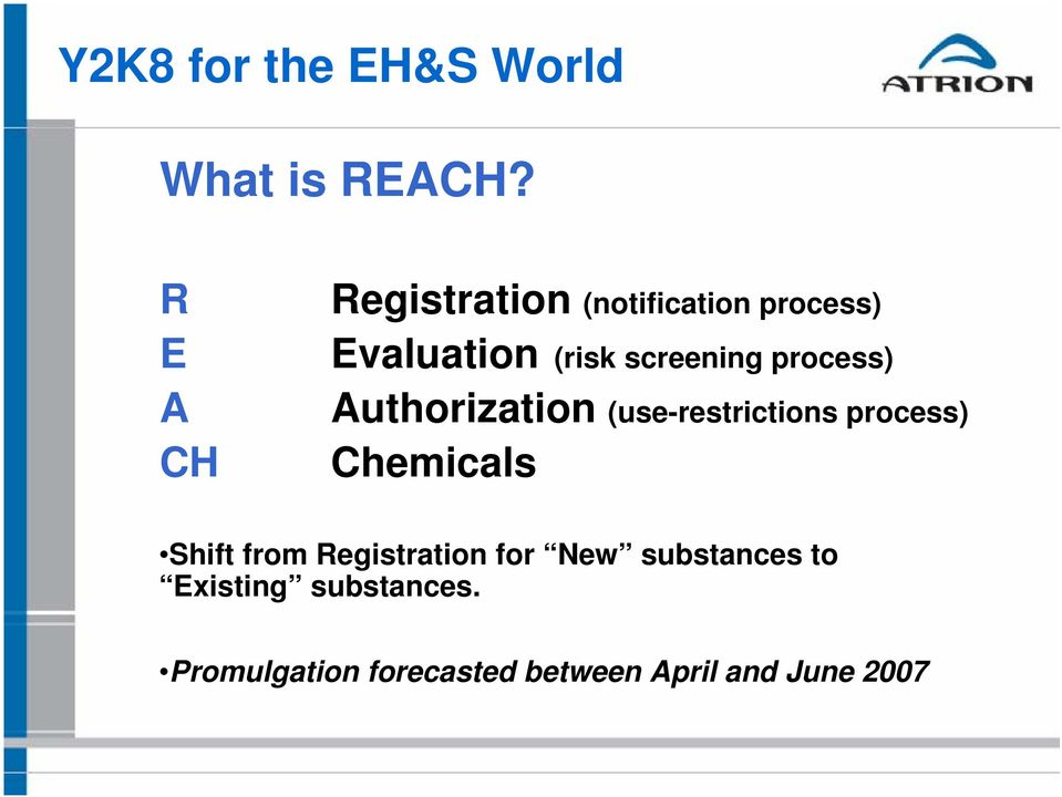 process) Authorization (use-restrictions process) Chemicals Shift from