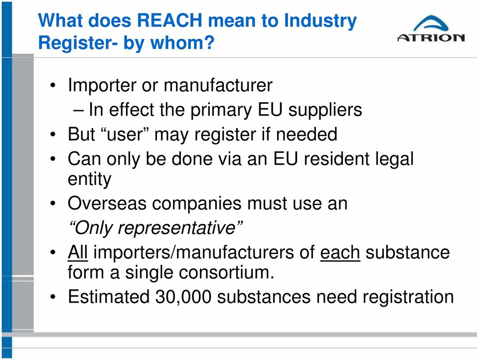 needed Can only be done via an EU resident legal entity Overseas companies must use an