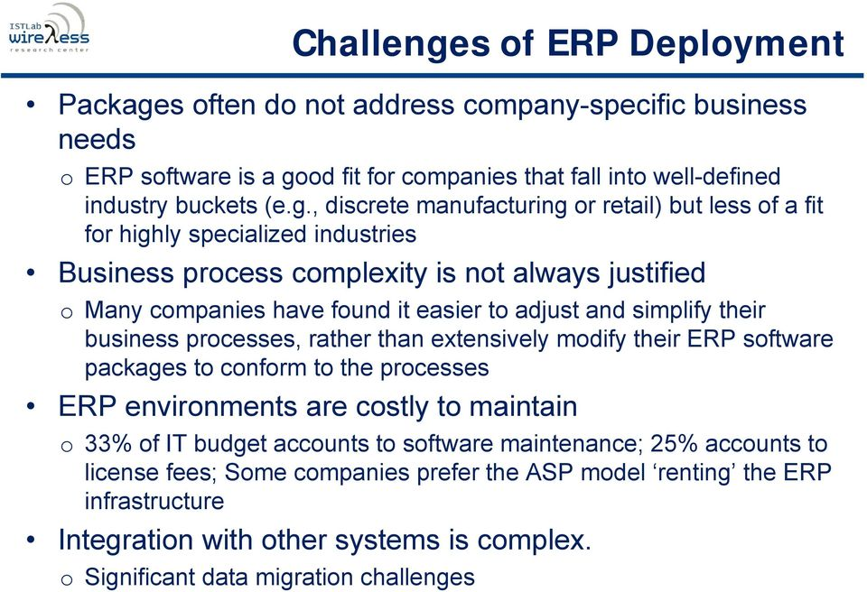 s often do not address company-specific business needs o ERP software is a go