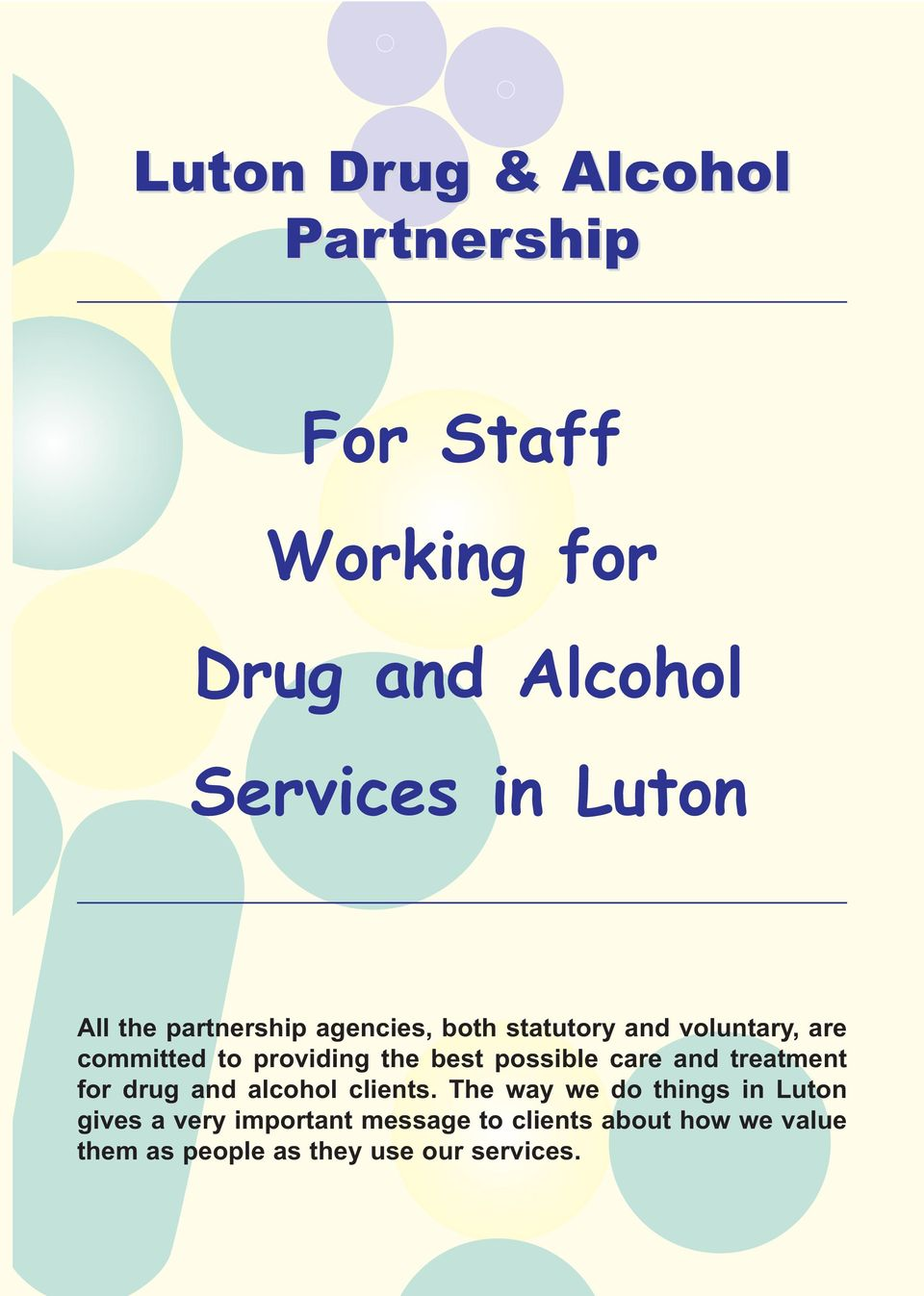possible care and treatment for drug and alcohol clients.