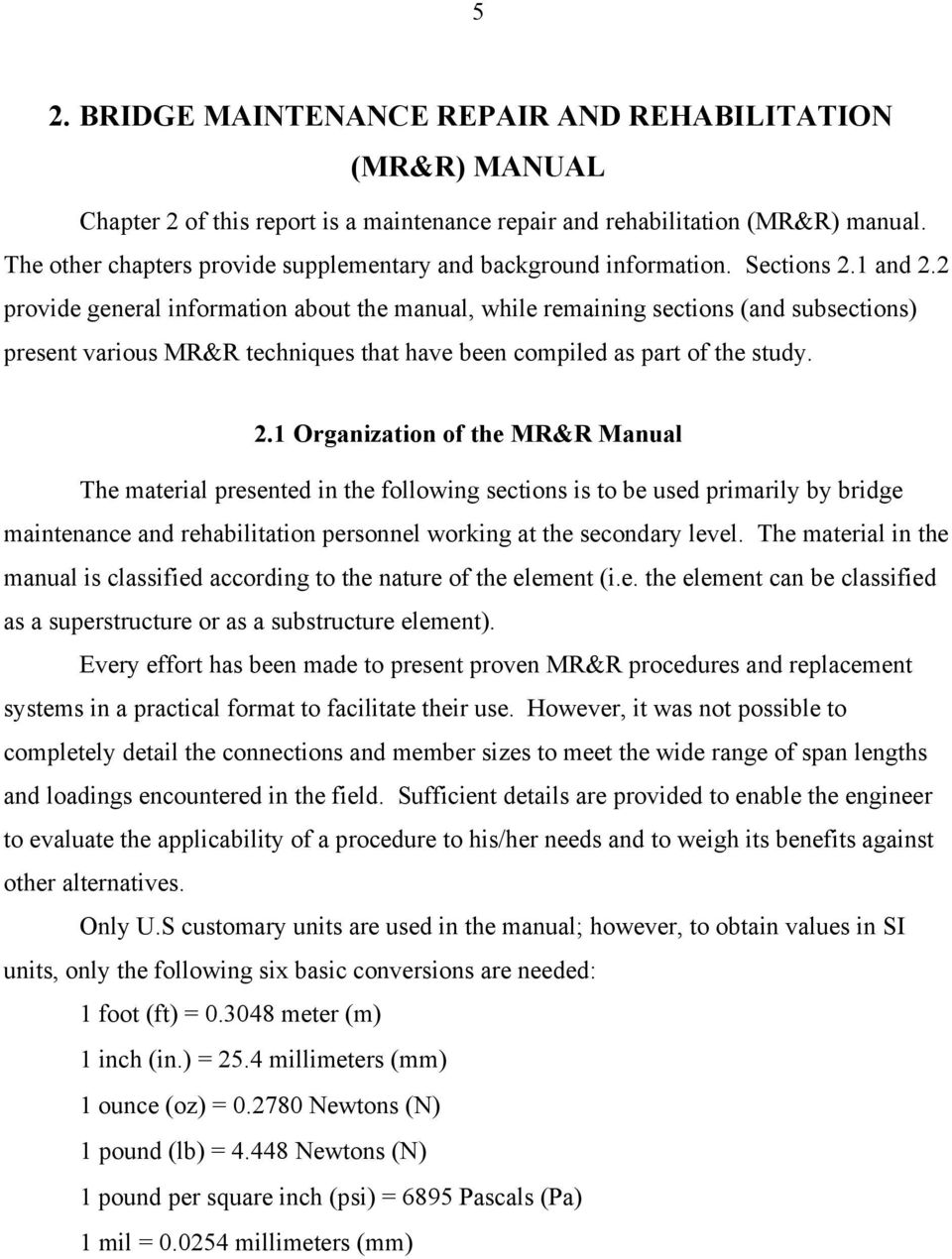 2 provide general information about the manual, while remaining sections (and subsections) present various MR&R techniques that have been compiled as part of the study. 2.