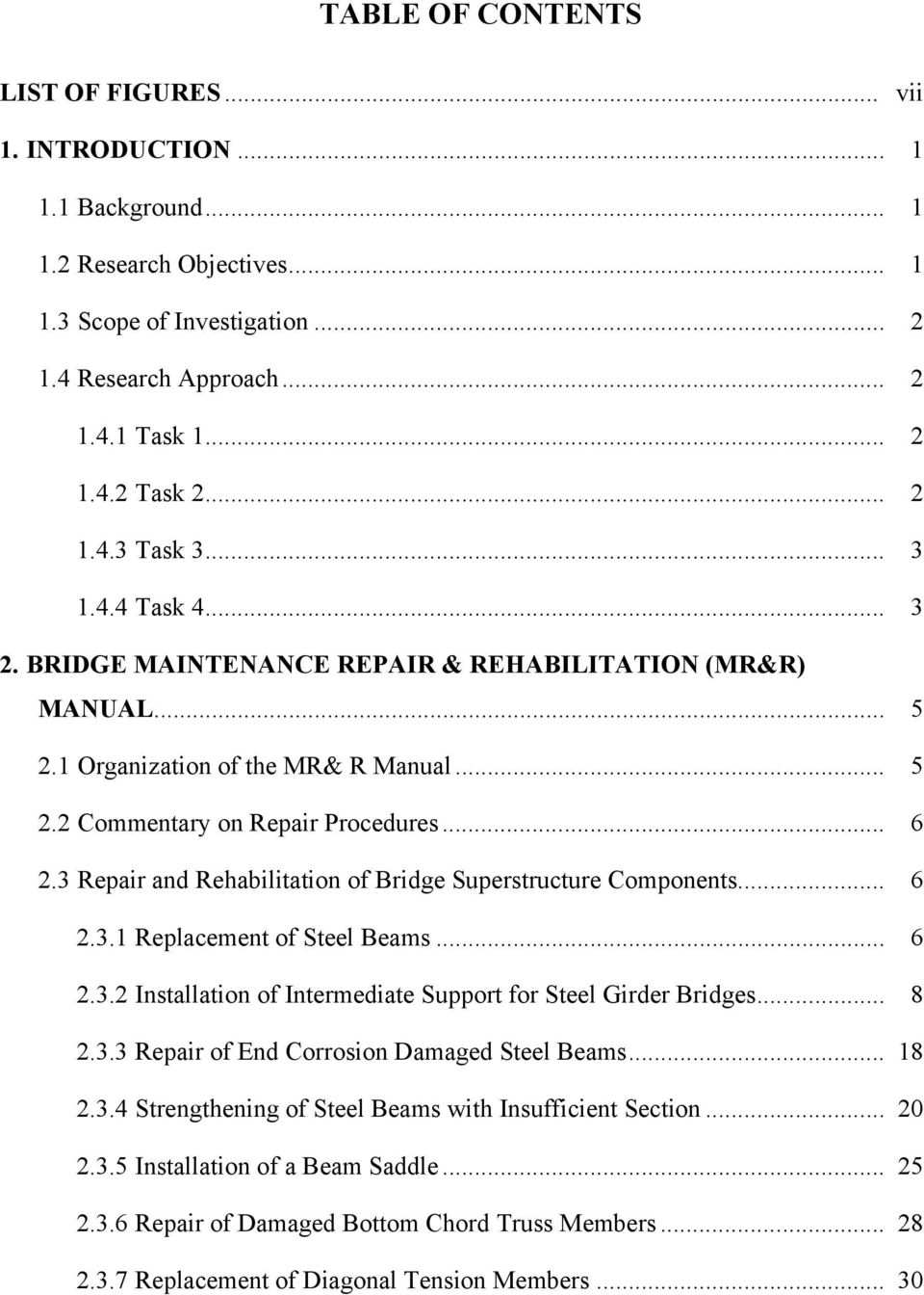3 Repair and Rehabilitation of Bridge Superstructure Components... 6 2.3.1 Replacement of Steel Beams... 6 2.3.2 Installation of Intermediate Support for Steel Girder Bridges... 8 2.3.3 Repair of End Corrosion Damaged Steel Beams.