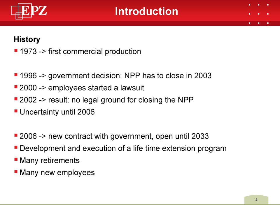 closing the NPP Uncertainty until 2006 2006 -> new contract with government, open until 2033