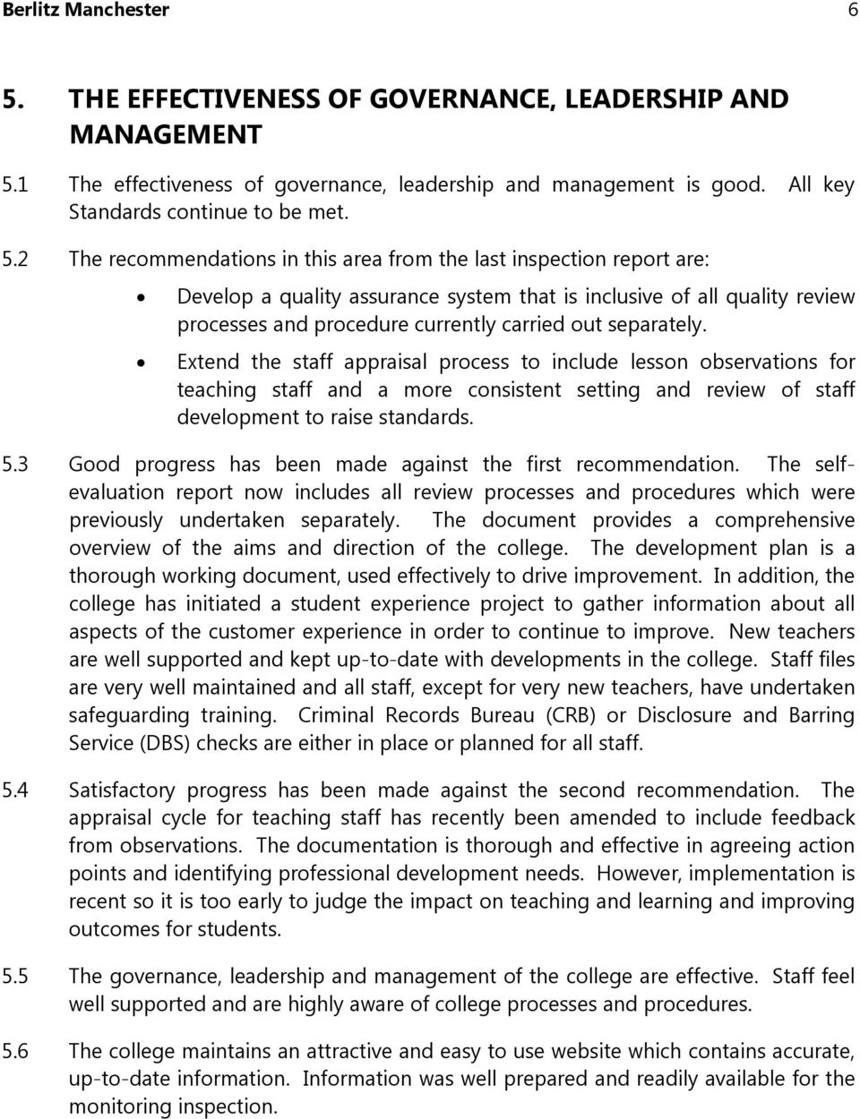 1 The effectiveness of governance, leadership and management is good. All key Standards continue to be met. 5.