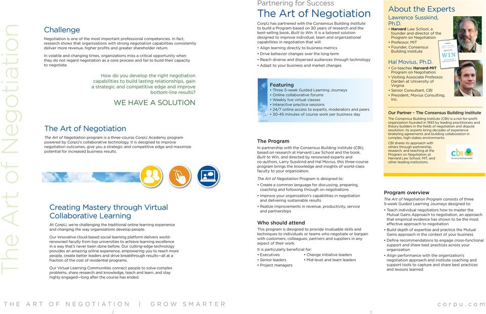 In volatile and changing times, organizations miss a critical opportunity when they do not regard negotiation as a core process and fail to build their capacity to negotiate.
