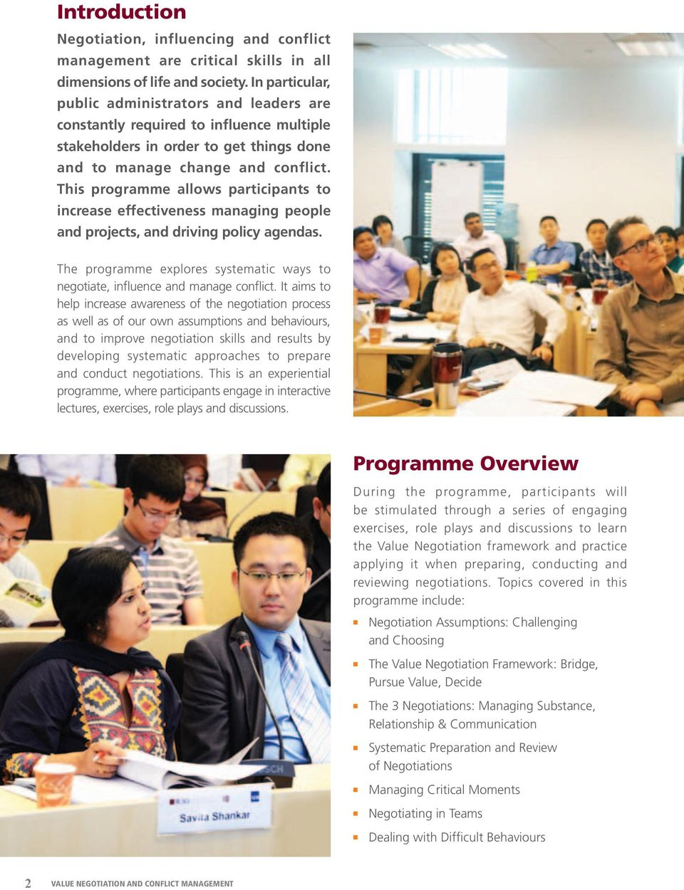 This programme allows participants to increase effectiveness managing people and projects, and driving policy agendas.