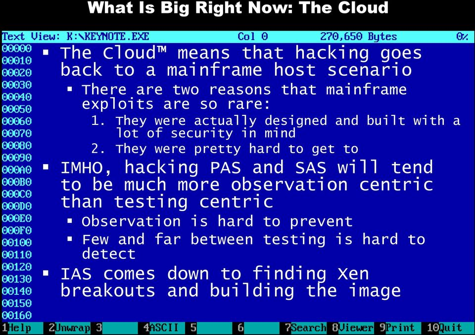 They were pretty hard to get to IMHO, hacking PAS and SAS will tend to be much more observation centric than testing centric