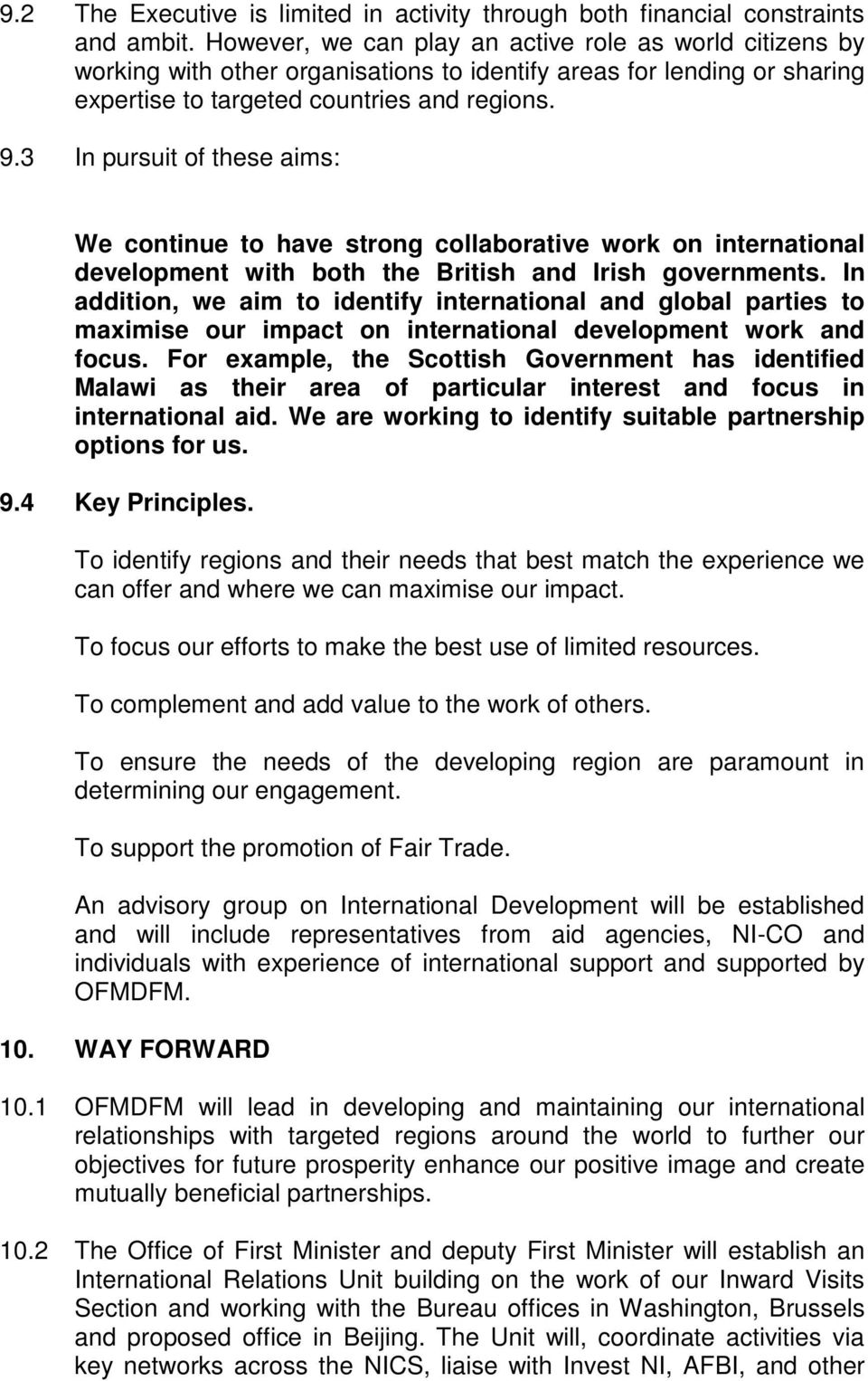 3 In pursuit of these aims: We continue to have strong collaborative work on international development with both the British and Irish governments.
