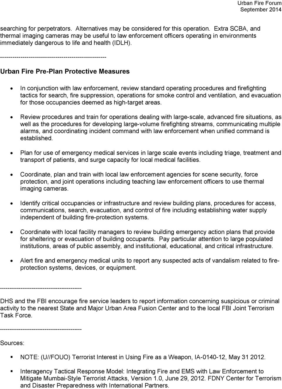 ---------------------------------------------------- Urban Fire Pre-Plan Protective Measures In conjunction with law enforcement, review standard operating procedures and firefighting tactics for